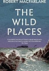 Okładka książki The wild places Robert Macfarlane