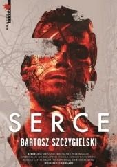 Okładka książki Serce Bartosz Szczygielski