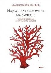 Okładka książki Najgorszy człowiek na świecie Małgorzata Halber