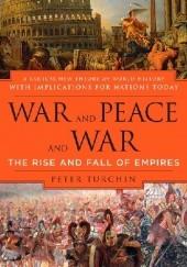 Okładka książki War and Peace and War: The Rise and Fall of Empires Peter Turchin