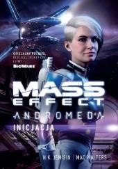 Okładka książki Mass Effect. Andromeda: Inicjacja Nora K. Jemisin,Mac Walters