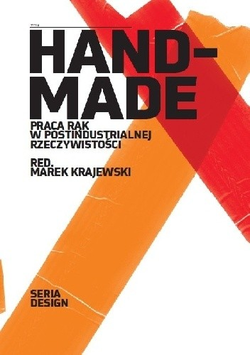 Znalezione obrazy dla zapytania Marek Krajewski Handmade Praca rąk w postindustrialnej rzeczywistości