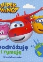 Okładka książki Super Wings. Podrożuję i rymuję Urszula Kozłowska