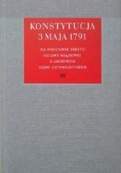 Okładka książki Konstytucja 3 maja 1791. Na podstawie tekstu Ustawy Rządowej z Archiwum Sejmu Czteroletniego Anna Grześkowiak-Krwawicz,Ustawodawca