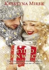 Okładka książki Tylko jeden wieczór Krystyna Mirek
