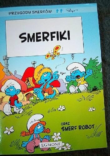Okładka książki Smerfiki oraz Smerf Robot - Przygody Smerfów Peyo
