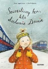 Okładka książki Szczęśliwy ten, kto dostanie Dunię Eva Eriksson,Rose Lagercrantz