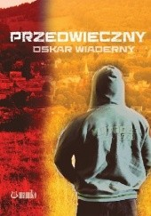Okładka książki Przedwieczny Oskar Wiaderny