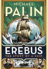 Okładka książki Erebus: The Story of a Ship Michael Palin