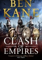 Okładka książki Clash Of Empires Ben Kane