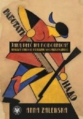 Okładka książki Jaką płeć ma robotnica ? Analiza symboli realizmu socjalistycznego. Anna Zalewska