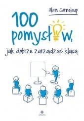 Okładka książki 100 pomysłów, jak dobrze zarządzać klasą Alain Corneloup