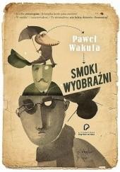 Okładka książki Smoki wyobraźni Paweł Wakuła