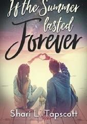 Okładka książki If the Summer Lasted Forever Shari L. Tapscott