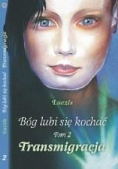 Okładka książki BÓG LUBI SIĘ KOCHAĆ II - TRANSMIGRACJA Ar Luczis Pustota