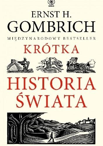 Okładka książki Krótka historia świata Ernst Hans Josef Gombrich