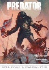 Okładka książki Predator: Hell Come A Walkin/1718 Nancy A. Collins,Dean Ormston