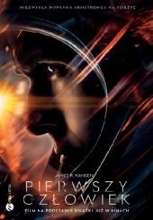 Okładka książki Pierwszy człowiek. Historia Neila Armstronga James R. Hansen