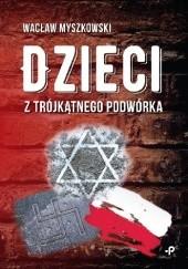 Okładka książki Dzieci z trójkątnego podwórka Wacław Myszkowski