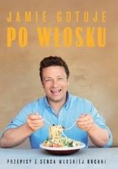Okładka książki Jamie gotuje po włosku Jamie Oliver