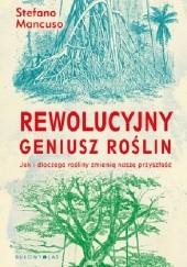 Okładka książki Rewolucyjny geniusz roślin. Jak i dlaczego rośliny zmienią naszą przyszłość Stefano Mancuso