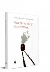 Okładka książki Rzuceni w stepy Kazachstanu Bohdan Rudawiec,Halina Łupinowicz