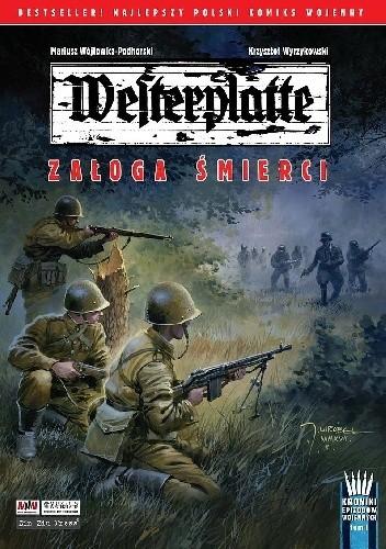 Okładka książki Westerplatte: Załoga śmierci Krzysztof Wyrzykowski,Mariusz Wójtowicz-Podhorski