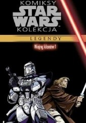 Okładka książki Star Wars: Wojny klonów #1 John Ostrander, Jan Duursema, Brian Ching, Haden Blackman, Tomás Giorello, Scott Allie, Dan Parsons, Ray Kryssing, Stephen Thompson, Joe Wayne, Curtis Arnold, Joe Weems