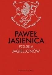 Okładka książki Polska Jagiellonów Paweł Jasienica