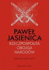 Okładka książki Rzeczpospolita Obojga Narodów. Calamitatis regnum Paweł Jasienica