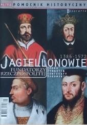 Okładka książki Pomocnik historyczny nr 5/2017; Jagiellonowie. Fundatorzy Rzeczpospolitej Redakcja tygodnika Polityka