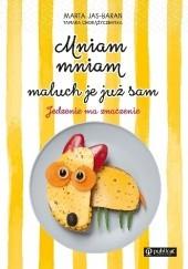 Okładka książki Mniam, mniam, maluch je już sam Marta Jas-Baran,Tamara Chorążyczewska