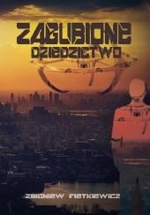 Okładka książki Zagubione dziedzictwo Zbigniew Fietkiewicz