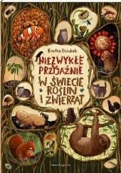 Okładka książki Niezwykłe przyjaźnie. W świecie roślin i zwierząt Emilia Dziubak