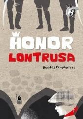 Okładka książki Honor Lontrusa Maciej Przybylski