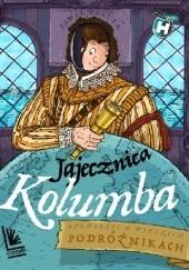 Okładka książki Jajecznica Kolumba. Opowieści o wielkich podróżnikach Paweł Wakuła