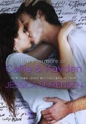 Okładka książki The Evermore of Callie and Kayden Jessica Sorensen