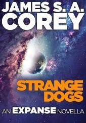 Okładka książki Strange Dogs James S.A. Corey