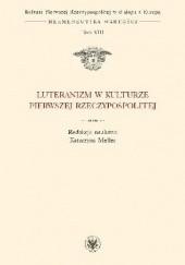 Okładka książki Luteranizm w kulturze Pierwszej Rzeczypospolitej Katarzyna Meller