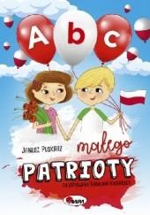 Okładka książki ABC Małego patrioty Janusz Puskarz