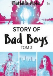 Okładka książki Story of Bad Boys Tom 3 Mathilde Aloha