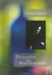 Okładka książki Przypadek albo przeznaczenie Halina Martin
