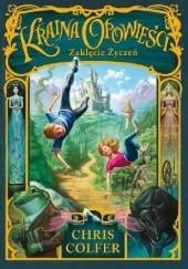 Okładka książki Kraina Opowieści: Zaklęcie życzeń Chris Colfer