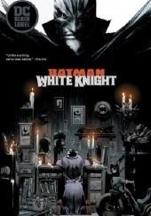 Okładka książki Batman: White Knight Sean Murphy,Matt Hollingsworth