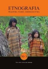 Okładka książki Etnografia. Praktyki, Teorie, Doświadczenia, Numer 3/2017 praca zbiorowa