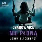 Okładka książki Czarownice nie płoną Jenny Blackhurst