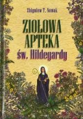 Okładka książki Ziołowa apteka św. Hildegardy Zbigniew T. Nowak