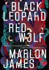 Okładka książki Black Leopard, Red Wolf Marlon James