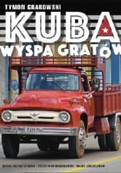 Okładka książki Kuba Wyspa Gratów Tymon Grabowski