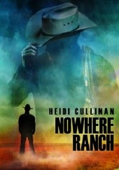 Okładka książki Nowhere Ranch Heidi Cullinan
